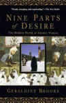 Nine Parts Of Desire: The Hidden World Of Islamic Women - Geraldine Brooks