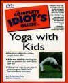 The Complete Idiot's Guide to Yoga with Kids - Eve Adamson, Jodi Komitor