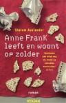 Anne Frank leeft en woont op zolder - Shalom Auslander, Tjadine Stheeman