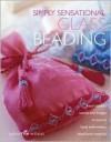 Simply Sensational Glass Beading - Dorothy Wood