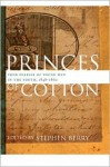 Princes of Cotton: Four Diaries of Young Men in the South, 1848-1860 - Stephen Berry