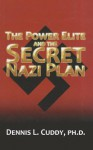 The Power Elite and the Secret Nazi Plan - Dennis L. Cuddy