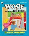 Woof and the Big Fire - Danae Dobson, Karen Loccisano