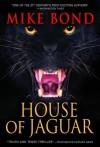 HOUSE OF JAGUAR - Mike Bond