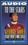 To the Stars the Autobiography of Star Trek's Mr. Sulu - George Takei