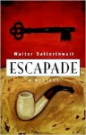 Escapade - Walter Satterthwait