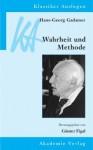 Hans-Georg Gadamer: Wahrheit Und Methode - Günter Figal