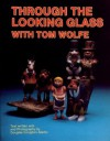 Through the Looking Glass With Tom Wolfe - Douglas Congdon-Martin