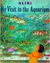 My Visit to the Aquarium - Aliki