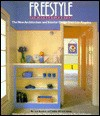 Freestyle: The New Architecture and Interior Design from Los Angeles - Tim Street-Porter, Pilar Viladas, Paul Goldberger