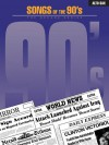 Songs of the '90s: The Decade Series Alto Sax - Hal Leonard Publishing Company