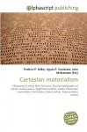 Cartesian Materialism - Frederic P. Miller, Agnes F. Vandome, John McBrewster