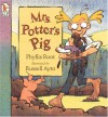 Mrs. Potter's Pig - Phyllis Root
