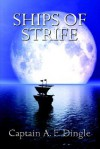 Ships of Strife - A.E. Dingle