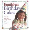 Family Fun Birthday Cakes: 50 Cute And Easy Party Treats - Deanna F. Cook