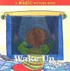 Wake Up: A Magic Picture Book - Sue King