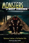 Monsters of West Virginia: Mysterious Creatures in the Mountain State - Rosemary Ellen Guiley