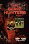 The Bone Hunters - Thom Hatch