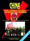 China Army, National Security and Defense Policy Handbook - USA International Business Publications, USA International Business Publications