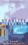 The Starlite Drive-In: A Novel - Marjorie Reynolds