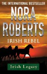 Irish Rebel (Irish Hearts) - Nora Roberts