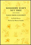 Somebody Else's Nut Tree And Other Tales From Children - Ruth Krauss