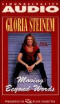 Moving Beyond Words - Gloria Steinem