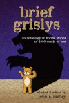 Brief Grislys - John R Mabry, Michael Seese