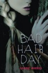 Bad Hair Day (Kate Grable #2) - Carrie Harris
