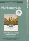New Myhistorylab with Pearson Etext -- Standalone Access Card -- For World History in Brief: Major Patterns of Change and Continuity, Combined Volume, Penguin Academic Edition - Peter N. Stearns