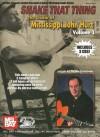 Shake That Thing The Guitar of Mississippi John Hurt, Volume 1 (Mel Bay Presents Stefan Grossman's Guitar Workshop Audio Series) - Stefan Grossman
