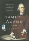Samuel Adams: A Life - Ira Stoll, Paul Boehmer