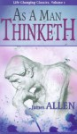 As a Man Thinketh (Life-Changing Classics Ser) (Life-Changing Pamphlet) - James Allen