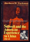 Stilwell and the American Experience in China 1911-45 - Barbara W. Tuchman