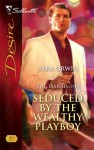 Seduced by the Wealthy Playboy: The Garrisons - Sara Orwig