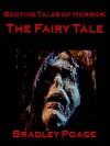 Bedtime Tales of Horror: The Fairy Tale - Bradley Poage