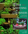 Water Gardening in Containers: Small Ponds, Indoors & Out - C. Greg Speichert, Helen Nash