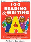 1-2-3 Reading & Writing: Pre-Reading and Pre-Writing Opportunities for Working with Young Children - Jean Warren, Gayle Bittinger, Marion H. Ekberg