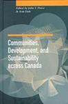 Communities, Development, And Sustainability Across Canada - John Pierce, Ann Dale