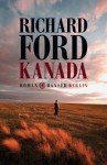 Kanada (German Edition) - Richard Ford, Frank Heibert