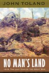 No Man's Land: 1918, the Last Year of the Great War - John Toland