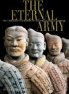 The Eternal Army: The Terracotta Soldiers of the First Emperor - Roberto Ciarla, Araldo De Luca