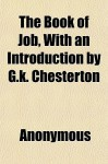 The Book of Job, with an Introduction by G.K. Chesterton - Anonymous, General Books