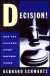 Decision: How the Supreme Court Decides Cases - Bernard Schwartz