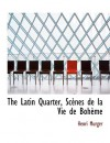The Latin Quarter, SC Nes de La Vie de Boh Me - Henri Murger