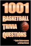 1001 Basketball Trivia Questions - Dale Ratermann