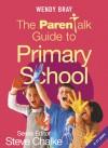 The Parentalk Guide to Primary School - Wendy Bray, Steve Chalke