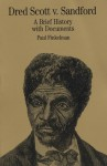 Dred Scott v. Sandford: A Brief History with Documents - Paul Finkelman