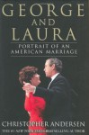 George and Laura: Portrait of an American Marriage - Christopher Andersen