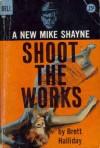 Shoot the Works - Brett Halliday
